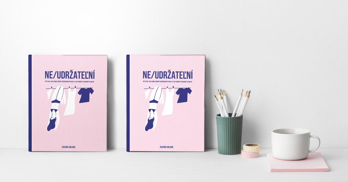 """NEUDRŽATEĽNÍ / 2x kniha """"NE/UDRŽATEĽNÍ"""""""