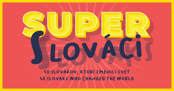 Super Slováci / Super Slovaks